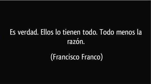 45053 frase es verdad ellos lo tienen todo todo menos la razon francisco franco 111936